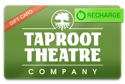 Recharge your Taproot Theatre Card