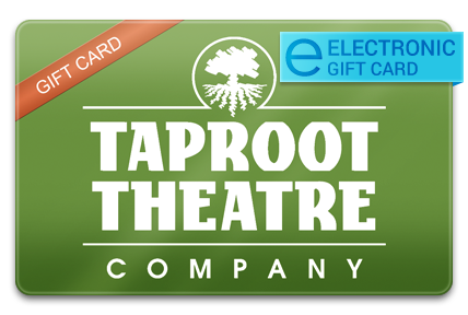 Taproot Theatre E-Gift Card